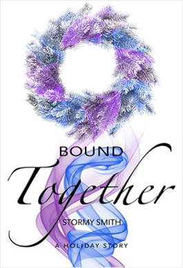 Bound Together: A Holiday Novella by Stormy Smith